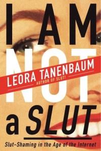 I Am Not A Slut - Leora Tanenbaum