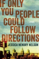 If Only You People Could Follow Directions - Jessica Hendry Nelson