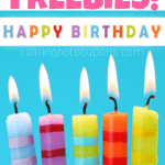 Birthday Freebies: HUGE List of Over 200 Birthday Freebies from Restaurants (FREE Starbucks, Ice Cream, Meals, Donuts)