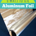 6 Ways To Use Aluminum Foil