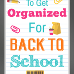 5 Ways To Get Organized For Back To School