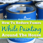How To Reduce Fumes While Painting Around The House