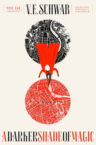 {Book Review} A Darker Shade of Magic by V.E. Schwab