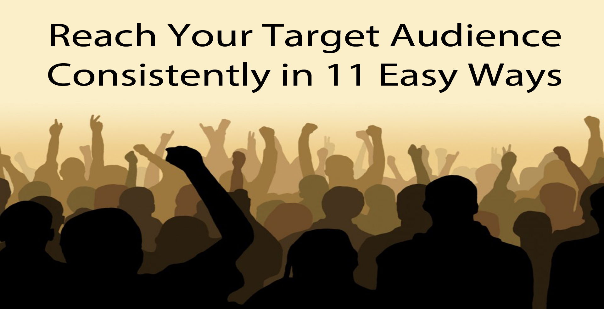 Reach Your Target Audience Consistently in 11 Easy Ways