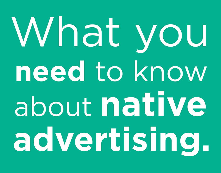What do you need to know about Native Advertising