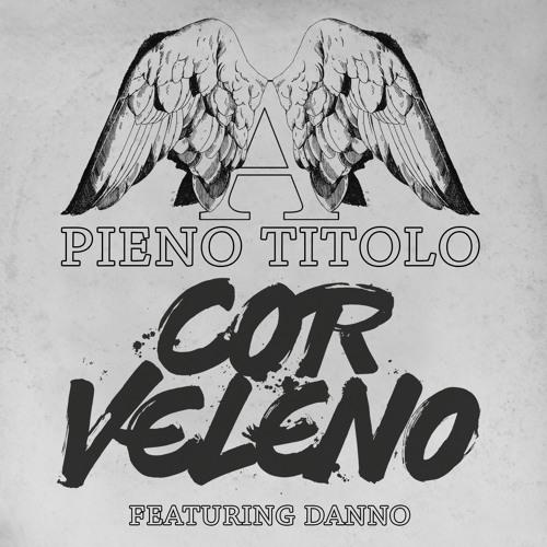 Cor Veleno feat. Danno – A pieno titolo