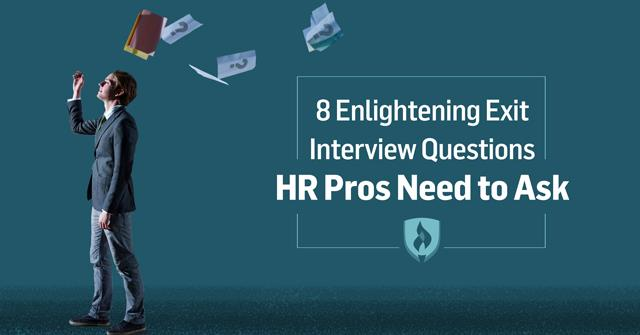 8 Enlightening Exit Interview Questions HR Pros Need to Ask