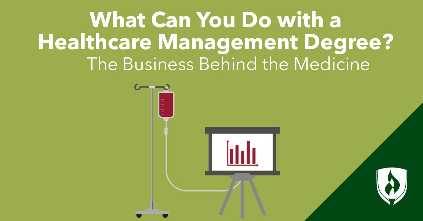 What Can You Do With a Healthcare Management Degree? The Business
