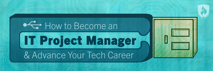 How to Become an IT Project Manager  Advance Your Tech Career