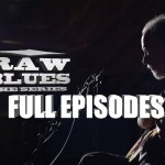 "Watch Full Episodes of </br>""Raw Blues: The Series"""