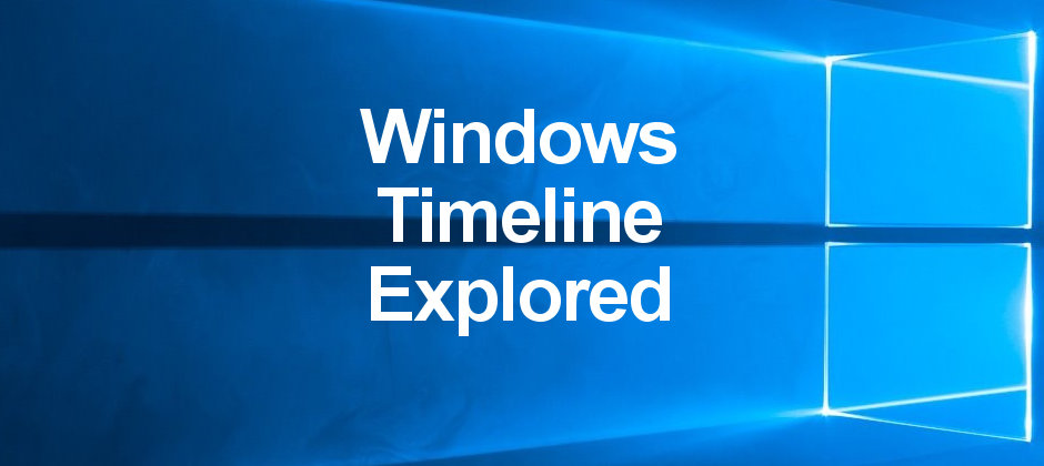 Windows Timeline records your Windows 10 activities - timeline windows