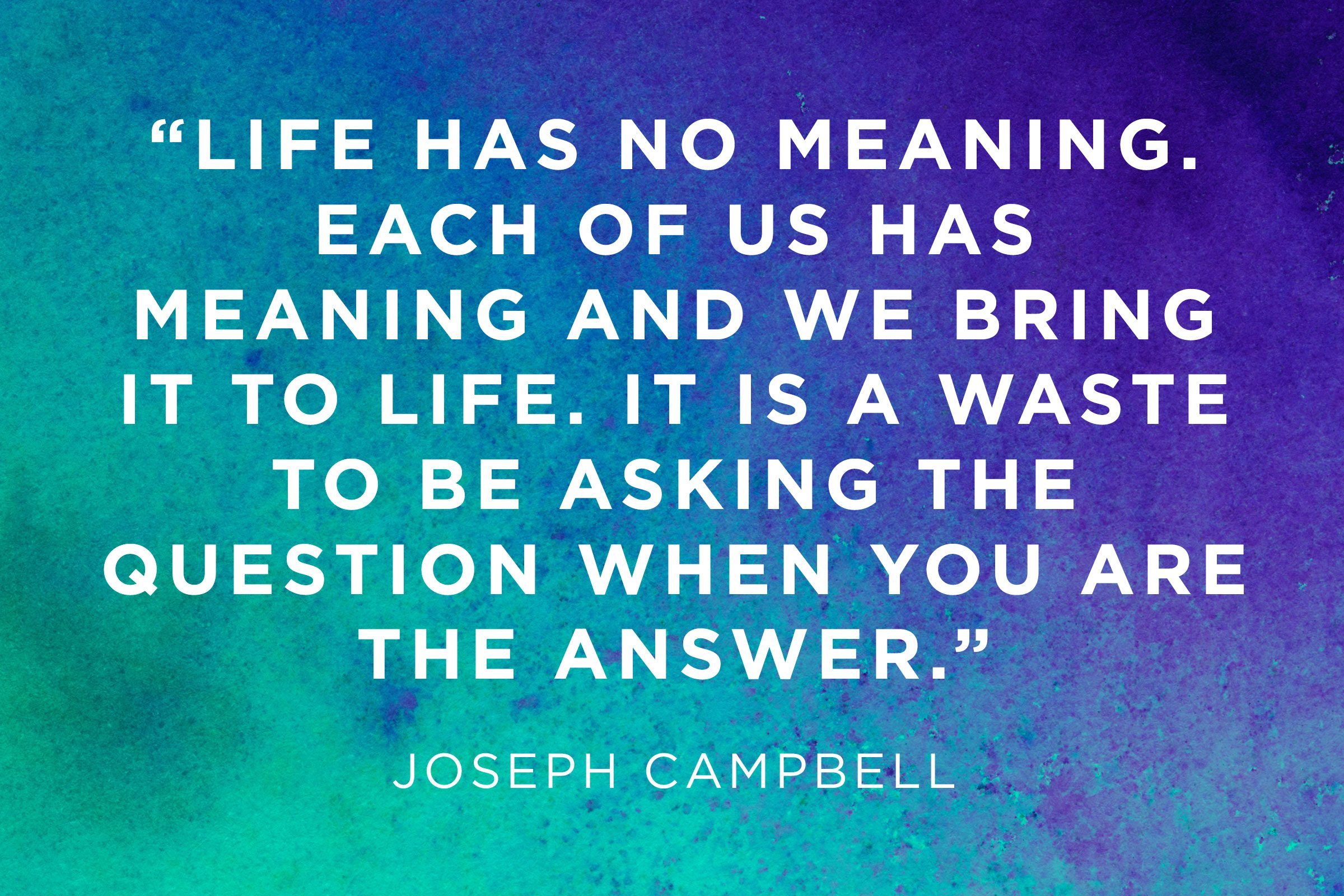 Meaning Of Life Quotes 12 Moving Answers Reader39s Digest