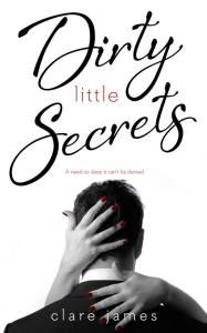 Dirty Little Secrets by Clare James….Release Blitz