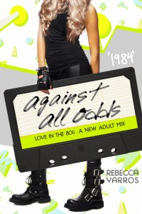 1984: Against All Odds by Rebecca Yarros….Blog Tour & Review