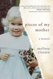 pieces of my mother by melissa cistaro