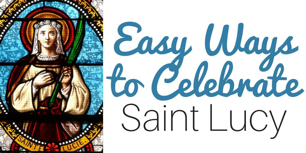 Easy Ways to Celebrate Saint Lucy