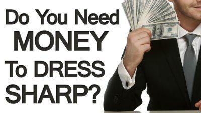 Do You Need Money to Dress Sharp?