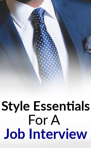 8 Style Essentials For A Job Interview Proper Attire And Look For