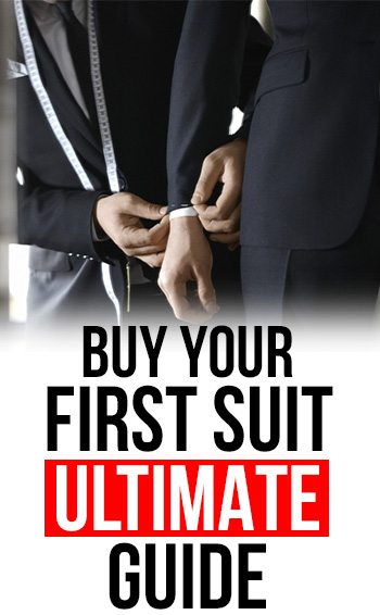 The Ultimate Guide To Buying Your First Suit Everything You Need