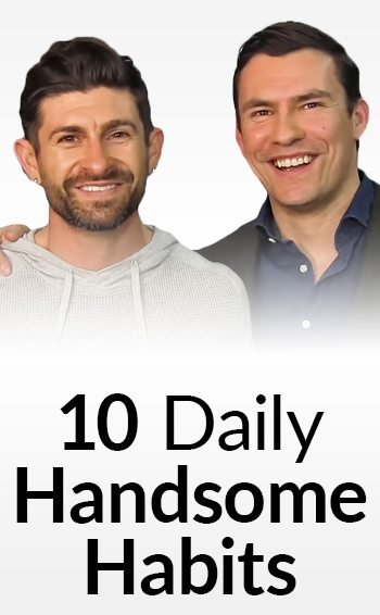 10 Best Daily Habits For Men Easy Ways To Be More Attractive