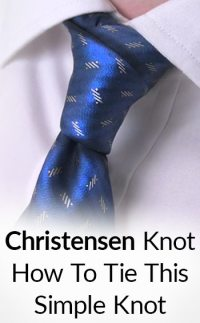 How To Tie The Christensen Knot | Unique Necktie Knots