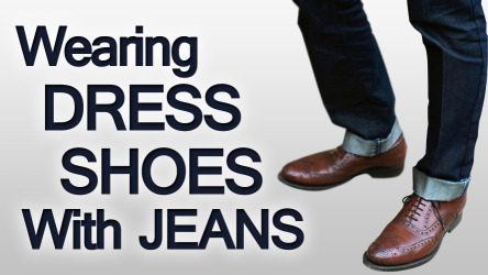 3 Rules On Wearing Dress Shoes With Jeans Pairing Denim Men39s Dress Shoes Seamlessly