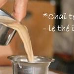 Chai indien - Thé au lait aux épices © Balico & co