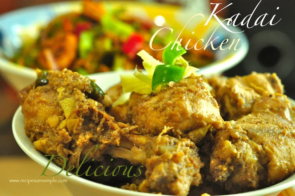Kadai Chicken or Chicken Karahi - Melts in your mouth