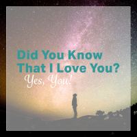 Did You Know That I Love You? Yes, You!