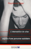 Guide d'intervention auprès de personnes suicidaires