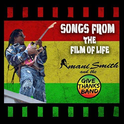 Amani Smith  The Give Thanks Band - Songs From The Film Of Life