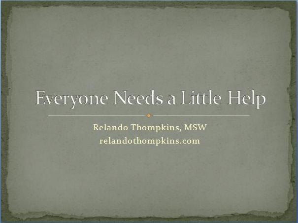 Everyone Needs a Little Help