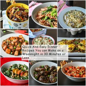Dinner Recipes in 30 minutes or Less