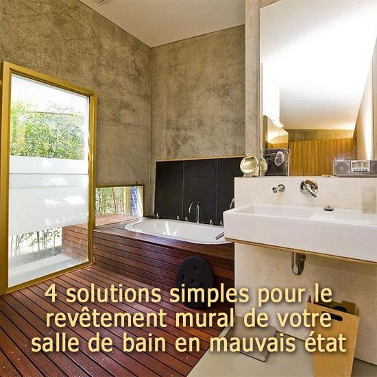 4 solutions pour le revêtement mural de salle de bain en mauvais état