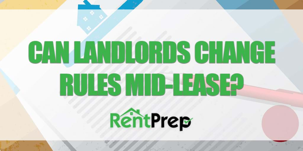 Can Landlords Change the Rules in Mid-Lease? RentPrep - ten terms to include in your lease
