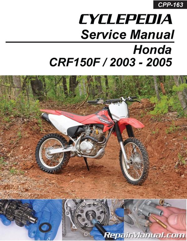 2003 - 2005 Honda CRF150F Cyclepedia Printed Motorcycle Service Manual