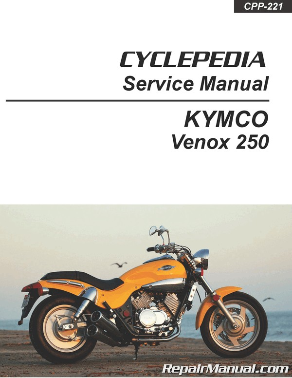 KYMCO Venox 250 Service Manual Printed by CYCLEPEDIA