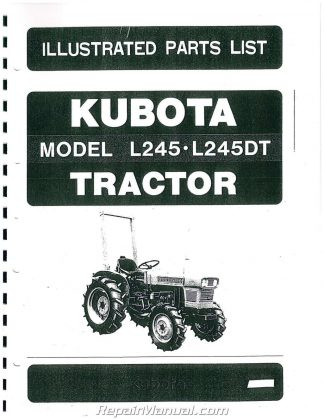 Kubota L245 L245DT Dsl 4WD Tractor Parts Manual