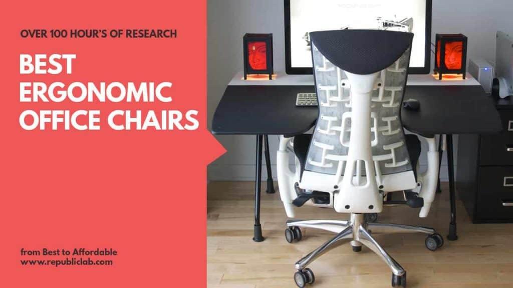Top 15 Best Ergonomic Office Chairs 2019 - Buyers\u0027 Guide