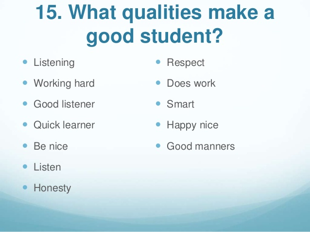 What are the qualities of a good student? - good worker qualities