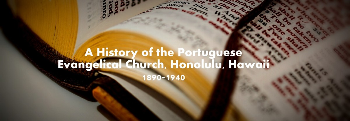 The Portuguese Evangelical Church, Honolulu: 1890-1940