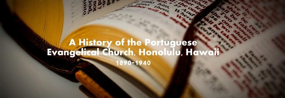 History of the Portuguese Evangelical Church in Honolulu