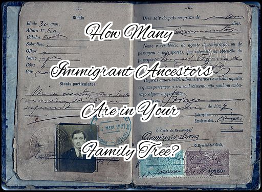 How many immigrant ancestors are in your family tree?