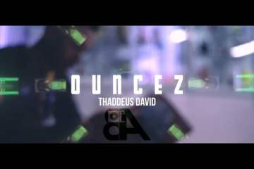 thaddeus david - ouncez (music video)
