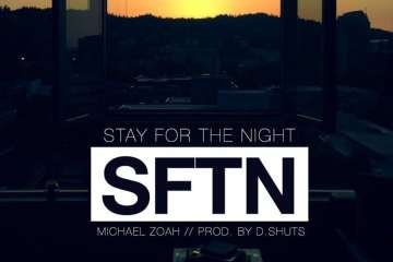 Michael Zoah - Stay For The Night prod. by D. Shuts