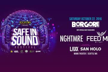 Safe In Sound Seattle ft. Borgore, feed me, nghtmre plus more