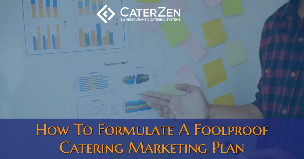 How To Formulate A Foolproof Catering Marketing Plan