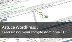 Créer un nouveau compte Admin dans WordPress via FTP