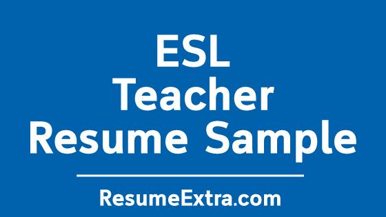 Engaging ESL Teacher Resume Sample » ResumeExtra