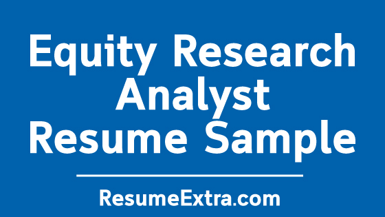 Equity Research Analyst Resume Sample » ResumeExtra